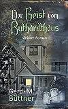 Der Geist vom Ruthardthaus: Geister-Roman