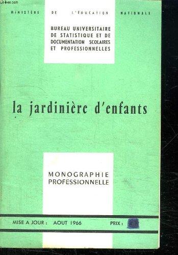 LA JARDINIERE D ENFANTS. MONOGRAPHIE PROFESSIONNELLE.