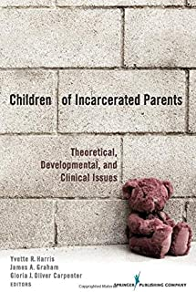 Children of Incarcerated Parents: Theoretical, Developmental and Clinical Issues