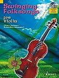 Swinging Folksongs for Violin: plus CD mit Playbacks und Klavierstimme zum Ausdrucken. Violine. Spielbuch mit CD.