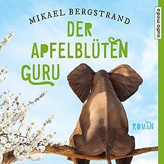 Der Apfelblüten-Guru                   Autor:                                                                                                                                 Mikael Bergstrand                               Sprecher:                                                                                                                                 Christian Baumann                      Spieldauer: 7 Std. und 3 Min.     49 Bewertungen     Gesamt 4,6