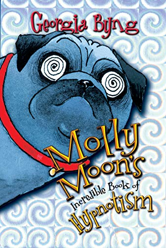 Molly Moon S Incredible Book Of Hypnotism Ebook Byng Georgia Kindle Store