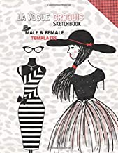 La Vogue Croquis Sketchbook: Design Have Fun and Learn, Create Your Own Clothes Collections Croquis with Male and Female Bodies Templates over 110 ... and Kids Fashion Vogue Designer Passion