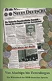Von Aluchips bis Zentralorgan. Ein Wörterbuch der DDR-deutschen Sprache.