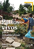 Patios vivos para Renaturalizar La Escuela (Recursos educativos)