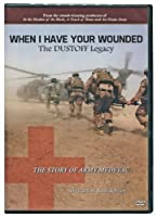 When I Have Your Wounded: The DUSTOFF Legacy