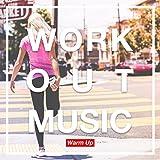 WORKOUT MUSIC -Warm Up-