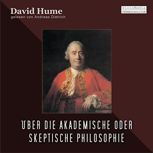 Über die Akademische oder Skeptische Philosophie                   By:                                                                                                                                 David Hume                               Narrated by:                                                                                                                                 Andreas Dietrich                      Length: 32 mins     Not rated yet     Overall 0.0