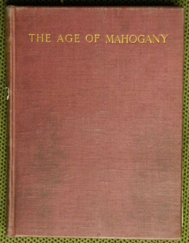 A History of English Furniture. The Age of Mahogany.