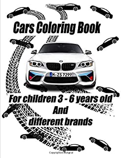 Cars Coloring Book: For children 3 - 6 years old And different brands (Audi / BMW / Lamborgini / Mercedes Benz / Nissan / ...