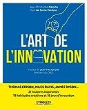L'art De L'innovation - 21 Histoires Inspirantes De L'épopée Humaine