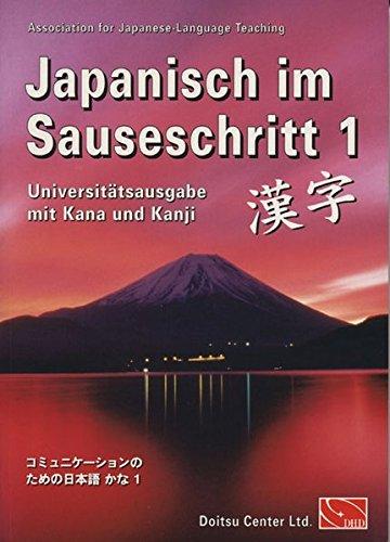 Japanisch im Sauseschritt 1 - Universitätsausgabe mit Kana und Kanji -: Modernes Lehr- und Übungsbuch für Anfänger