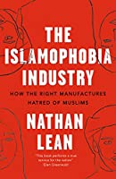 The Islamophobia Industry - Second Edition: How the Right Manufactures Hatred of Muslims