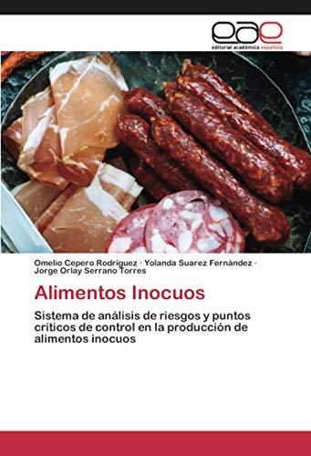 Alimentos Inocuos: Sistema de análisis de riesgos y puntos críticos de control en la producción de alimentos inocuos