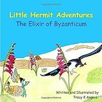 The Elixir of Byzanticum (Little Hermit Adventures)