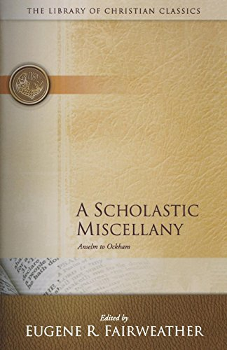 A Scholastic Miscellany: Anselm to Ockham (The Library of...