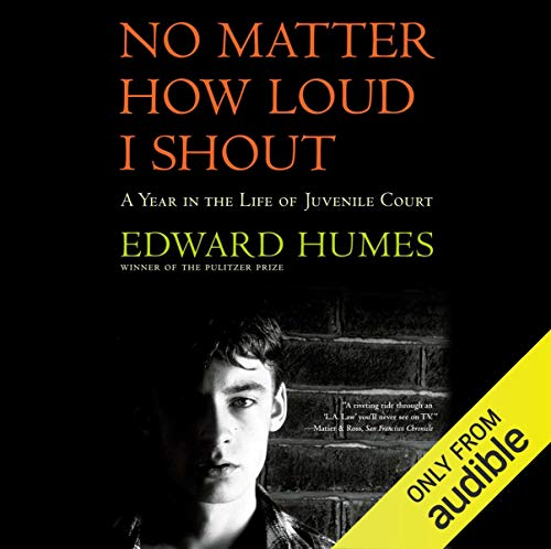 No Matter How Loud I Shout Audiobook By Edward Humes cover art