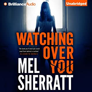 Watching Over You                   By:                                                                                                                                 Mel Sherratt                               Narrated by:                                                                                                                                 Anne Flosnik                      Length: 8 hrs and 10 mins     39 ratings     Overall 2.9