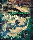 Gustave Moreau - Vers le songe et l'abstrait