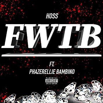 FWTB (feat. Phazerellie Bambino)
