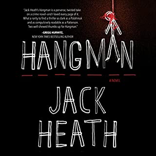 Hangman                   By:                                                                                                                                 Jack Heath                               Narrated by:                                                                                                                                 Christopher Ragland                      Length: 9 hrs and 21 mins     107 ratings     Overall 4.3