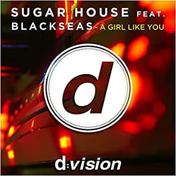 A Girl Like You (feat. Blackseas)