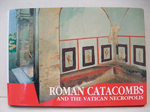 Roman Catacombs and the Vatican Necropolis: A Guide with Reconstructions (Past & Present) by Philippe Pergola (1994-12-01)