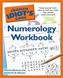 The Complete Idiot's Guide Numerology Workbook: Reveal Essential Truths About Yourself, Your Loved Ones, and the World Around Yo (Complete Idiot's Guides (Lifestyle Paperback))