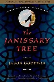 The Janissary Tree: A Novel (Investigator Yashim Book 1) by [Jason Goodwin]