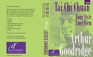 Tai Chi Chuan Preliminary Exercises and Yang Style Long Form By Arthur Goodridge
