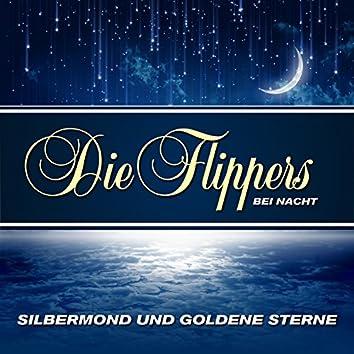 Silbermond und goldene Sterne - Die Flippers bei Nacht