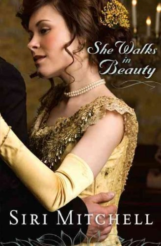 (SHE WALKS IN BEAUTY ) BY Mitchell, Siri (Author) Paperback Published on (04 , 2010)