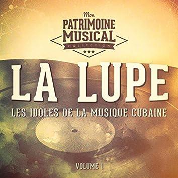 Les Idoles de la Musique Cubaine: La Lupe, Vol. 1