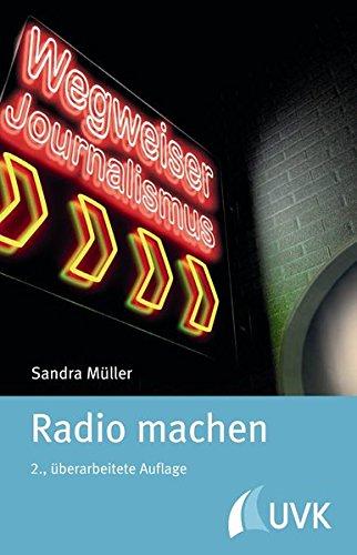 Radio machen (Wegweiser Journalismus)