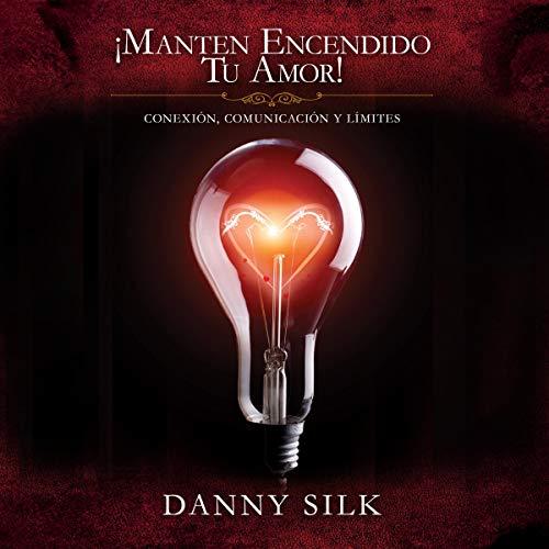 Manten Encendido Tu Amor! [Keep Your Love On!] audiobook cover art