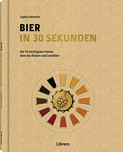 Bier in 30 Sekunden: Die wichtigsten Fakten über das Brauen und Genießen