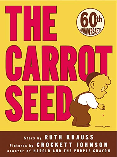 The Carrot Seed (Rise and Shine)