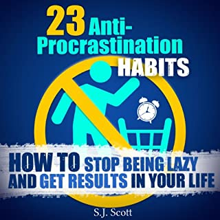 23 Anti-Procrastination Habits     How to Stop Being Lazy and Get Results in Your Life              By:                                                                                                                                 S. J. Scott                               Narrated by:                                                                                                                                 Matt Stone                      Length: 1 hr and 54 mins     303 ratings     Overall 4.0
