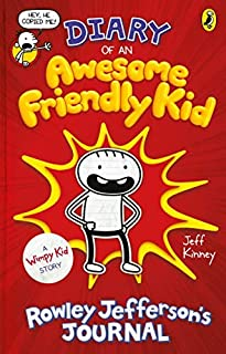 Diary of an Awesome Friendly Kid: Rowley Jefferson's Journal (Diary of a Wimpy Kid) by Jeff Kinney