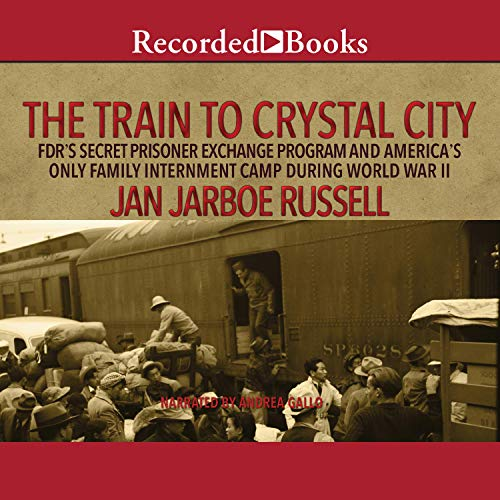 The Train to Crystal City audiobook cover art