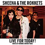 【Amazon.co.jp限定】LIVE FOR TODAY! -SHEENA LAST RECORDING & UNISSUED TRACKS- [CD] (Amazon.co.jp限定特典 : 特製ステッカー~Amazon ver.~ 付)