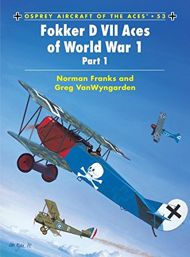 Fokker D VII Aces of World War 1: (Part 1) (Aircraft of the Aces, Band 53)