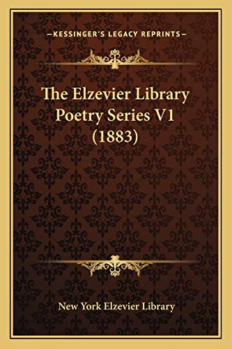 The Elzevier Library Poetry Series V1 (1883)