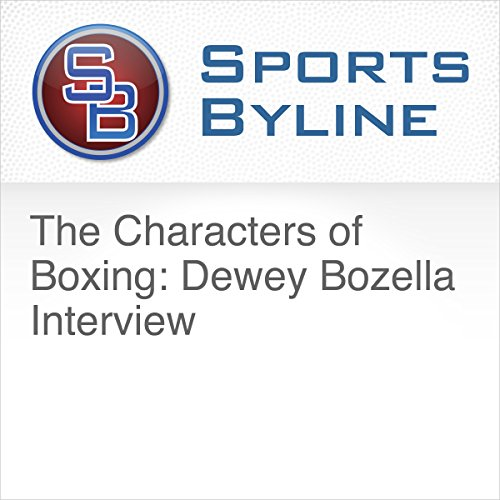 The Characters of Boxing: Dewey Bozella Interview audiobook cover art