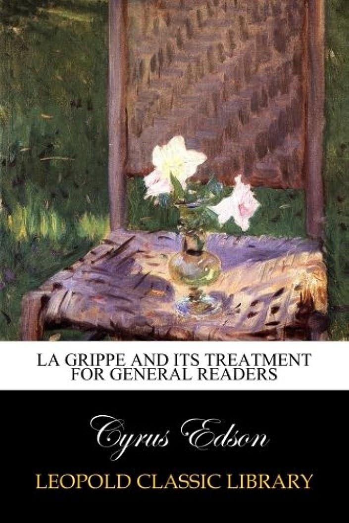 短くする意見財政La Grippe and its treatment for general readers