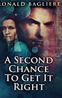 A Second Chance To Get It Right: Large Print Hardcover Edition