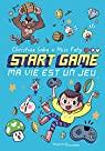 Start game, tome 1 : Ma vie est un jeu ! par Saba