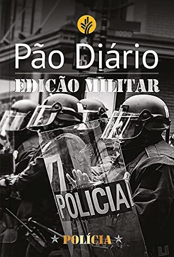 Pão Diário - Edição Polícia: Edição Militar - Polícia