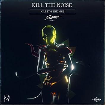 Kill It 4 The Kids (feat. AWOLNATION & R.City) [Slander Remix]