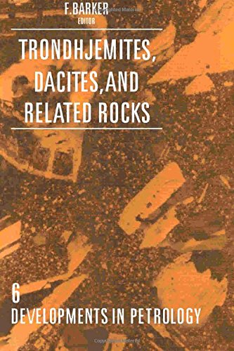 Trondhjemites, Dacites, and Related Rocks (Developments in Petrology S.)